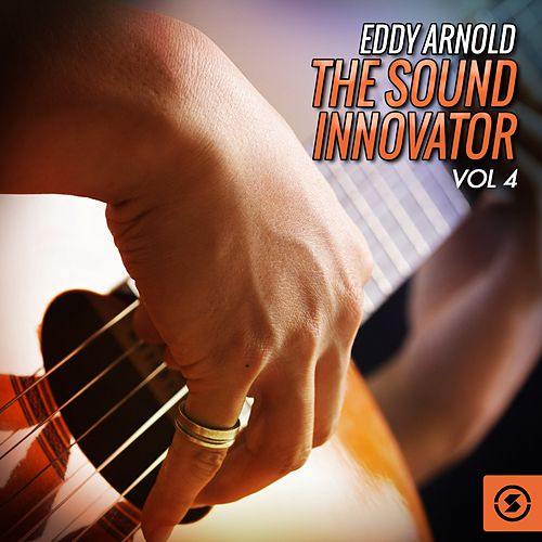 The Sound Innovator, Vol. 4 by Eddy Arnold