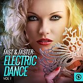 Fast & Faster: Electric Dance, Vol. 1 by Various Artists