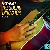 The Sound Innovator, Vol. 1 by Eddy Arnold