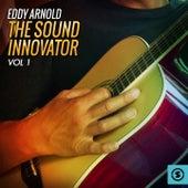 The Sound Innovator, Vol. 1 by Eddy Arnold