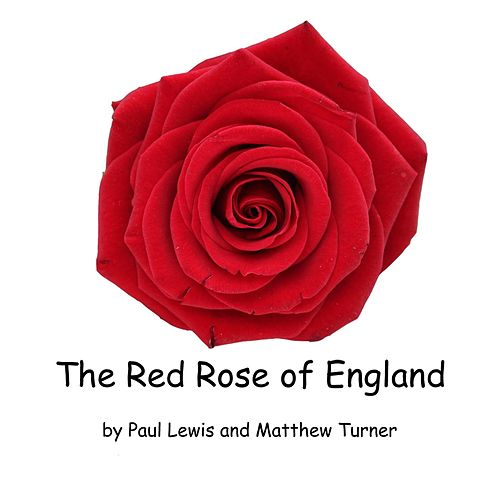 The Red Rose of England by Paul Lewis