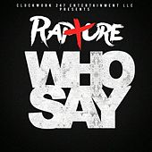 Who Say by Rapture