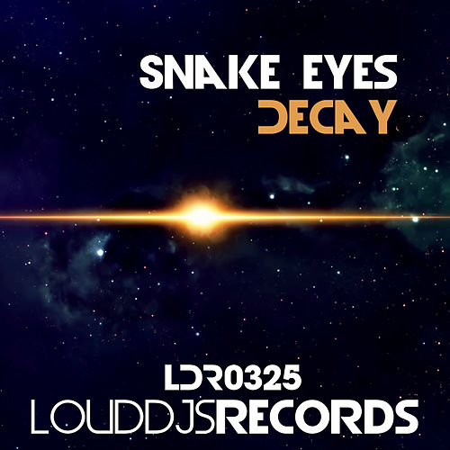 Decay by Snake Eyes