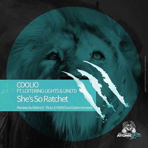 She's So Ratchet by Coolio