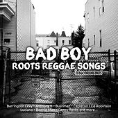 Bad Boy Roots Reggae Song by Various Artists