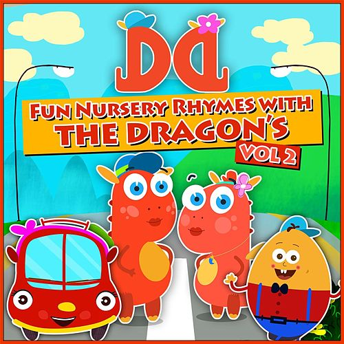 Fun Nursery Rhymes with the Dragon's, Vol. 2 by Derrick & Debbie