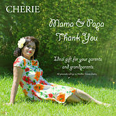 Mama & Papa - Thank You by Cherie