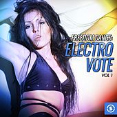 Freedom Dance: Electro Vote, Vol. 1 by Various Artists