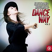 Electronic Movement: Dance Way, Vol. 3 by Various Artists