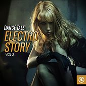 Dance Tale: Electro Story, Vol. 3 von Various Artists