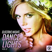 Electric Night: Dance Lights, Vol. 2 by Various Artists