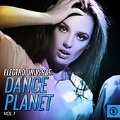 Electro Universe: Dance Planet, Vol. 1 by Various Artists