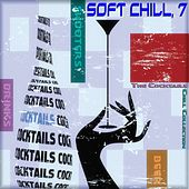 Soft Chill, 7 (The Cocktails Chill Collection) by Various Artists