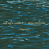 All of a Sudden I Miss Everyone (Remixes) by Explosions In The Sky