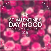St. Valentine's Day Mood (25 Romantic Modern Anthems) by Various Artists