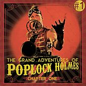 The Grand Adventures of Poplock Holmes by Poplock Holmes