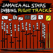 Dubbing Right Tracks by Jamaica All Stars