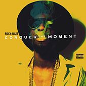 Conquer The Moment by Ricky Blaze