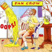 Oops! by Dan Crow