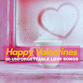 Happy Valentines (20 Unforgettable Love Songs) by Various Artists