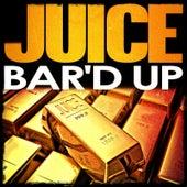 Bar'd Up von Juice