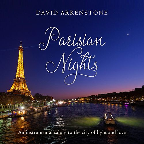 Parisian Nights by David Arkenstone