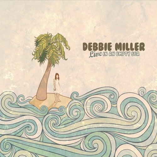 Live in an Empty Sea by Debbie Miller
