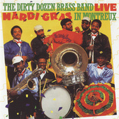 Live: Mardi Gras In Montreux by The Dirty Dozen Brass Band