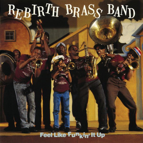 Feel Like Funkin' It Up by Rebirth Brass Band