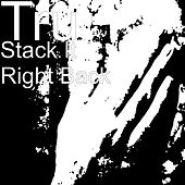 Stack It Right Back by Tru