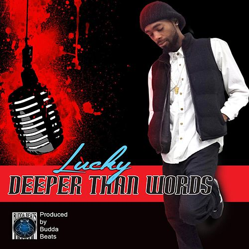 Deeper Than Words by Lucky (Latin Rap)