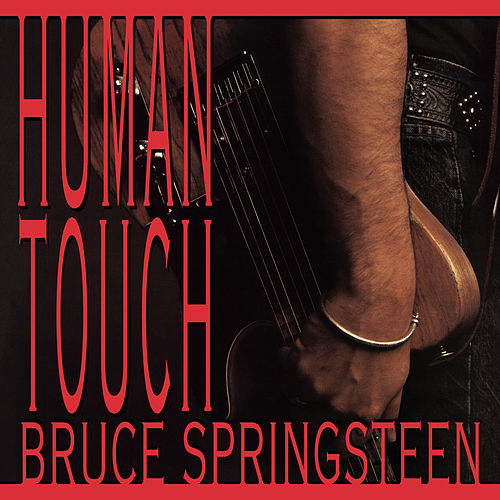 Human Touch by Bruce Springsteen