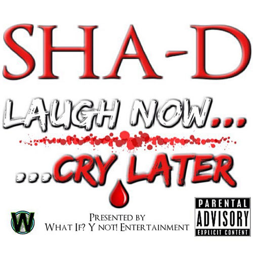 Laugh Now… Cry Later - EP by Shad
