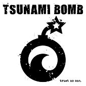 Trust No One by Tsunami Bomb