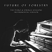 The Piano & Strings Sessions (Instrumental Version) by Future Of Forestry