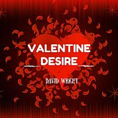 Valentine Desire by David  Wright