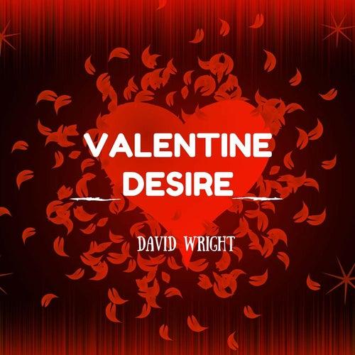 Valentine Desire by David  Wright