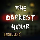 The Darkest Hour by Daniel Lenz