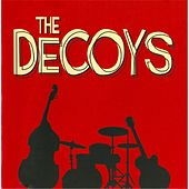 The Decoys by The Decoys