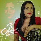 Te Quiero Pa' Mi by Maria Diaz