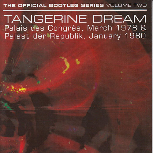 The Official Bootleg Series: Volume Two by Tangerine Dream