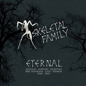 Eternal: Singles, Albums, Rarities, BBC Sessions, Live, Demos 1982-2015 by Skeletal Family