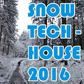 Snow Tech-House 2016 by Various Artists