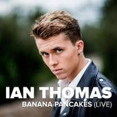 Banana Pancakes (Live) by Ian Thomas