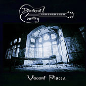 Vacant Places by Blackout Country