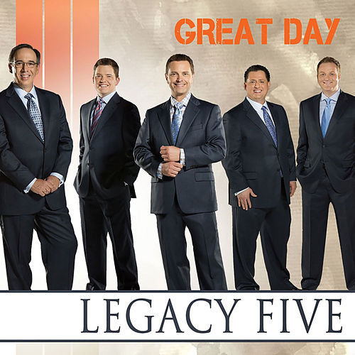Great Day by Legacy Five