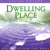Living Waters: Dwelling Place by Various Artists