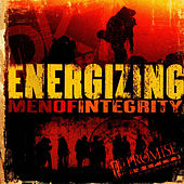 Promise Keepers: Energizing Men of Integrity by Various Artists