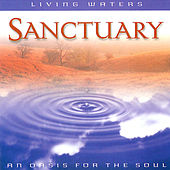 Living Waters: Sanctuary by Various Artists