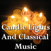 Candle Lights And Classical Music by Various Artists